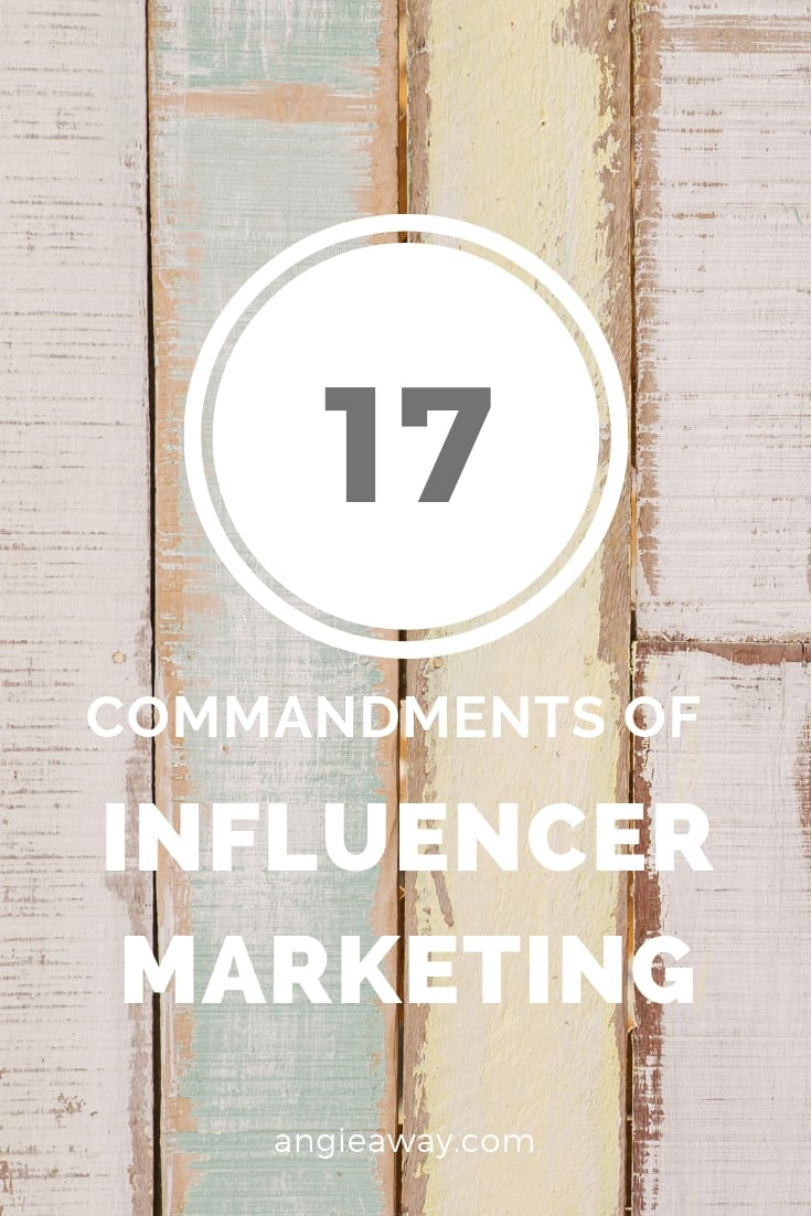 Influencer marketing is a hot topic in 2019. Here are 17 commandments marketers and publicist should know before working with influencers.